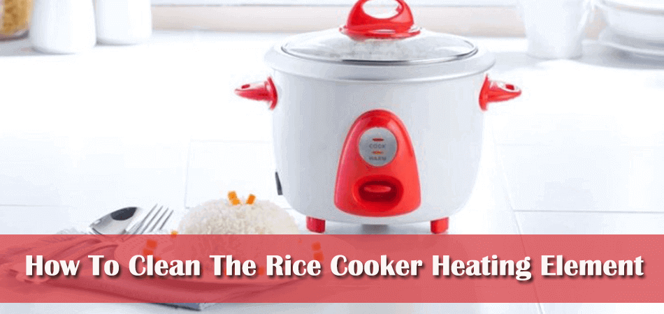 How To Clean The Rice Cooker Heating Element